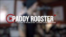 Paddy Rooster – Losing your Memories